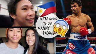 WE'RE GOING TO SEE MANNY PACQUIAO!