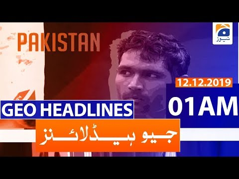 Geo Headlines - 01 AM | 12th December 2019