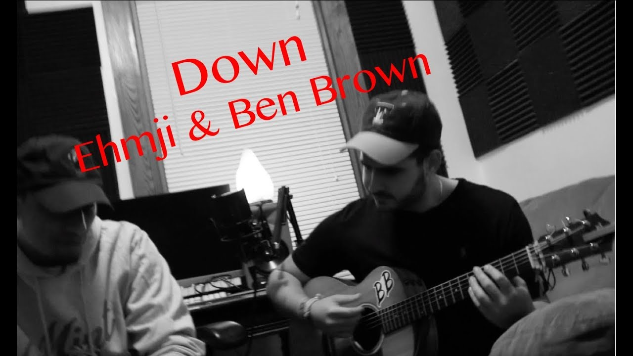 Down (Official Acoustic Video) - Ehmji & Ben Brown