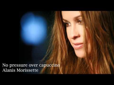 No Pressure over Capuccino - Alanis Morissette [HD] + lyrics