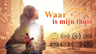 Mooie christelijke film 'Waar is mijn thuis' God heeft mij een gelukkig gezin gegeven (Nederlandse film)