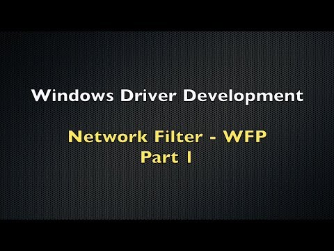 Windows Driver Development Tutorial 15 - Network Filter - WFP - Part 1