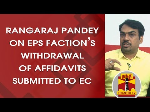 Rangaraj Pandey on EPS faction's withdrawal of Affidavits submitted to EC