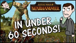 Total War WARHAMMER Gameplay In Under 60 Seconds!