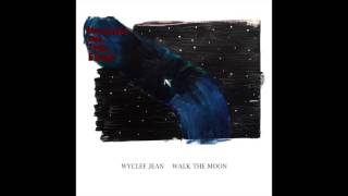 Holding on the Edge - Wyclef Jean Featuring WALK THE MOON