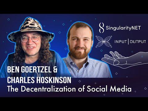 Ben Goertzel & Charles Hoskinson On Decentralizing Social Media