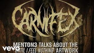 Carnifex - The Artwork Of: Until I Feel Nothing ft. Menton3