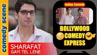 Zayed Khan Comedy Scene {HD}   Bollywood Comedy Express   Sharafat Gayi Tel Lene   Indiancomedy