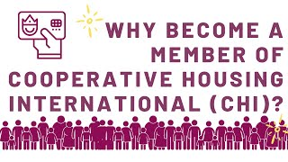 Why become a member of Cooperative Housing International (CHI)?