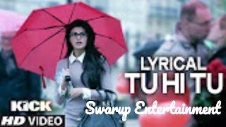 Tu Hi Tu Har Jaga (Lyrics) | Kick | Neeti Mohan | Salman Khan | Jacqueline Fernandez