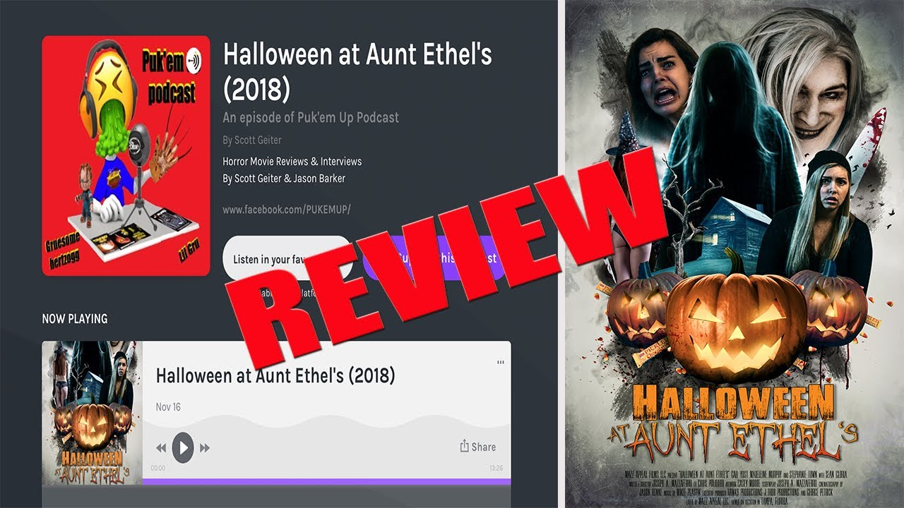 Halloween At Aunt Ethel S 5 Star Movie Review By Puk Em Up Podcast