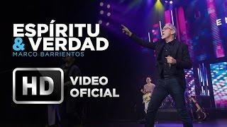 Espíritu & Verdad - Marco Barrientos - El Encuentro