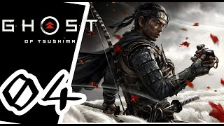 Ghost of Tsushima -  - Gameplay Walkthrough Part 4 - PS4