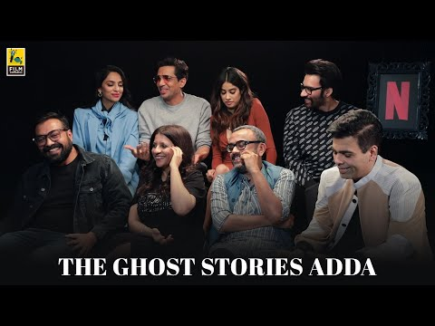 The Ghost Stories Adda | Netflix | Anupama Chopra | Film Companion
