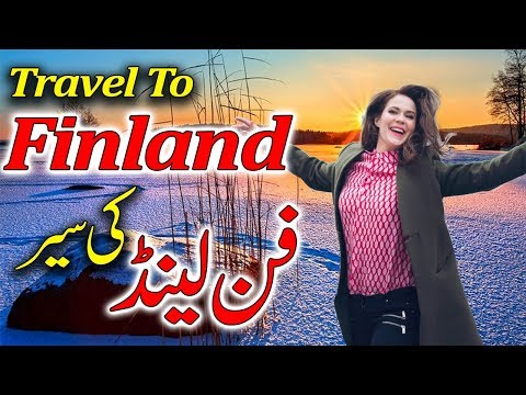 Travel To Finland | Full History And Documentary About Finland In Urdu & Hindi | فن لینڈ کی سیر