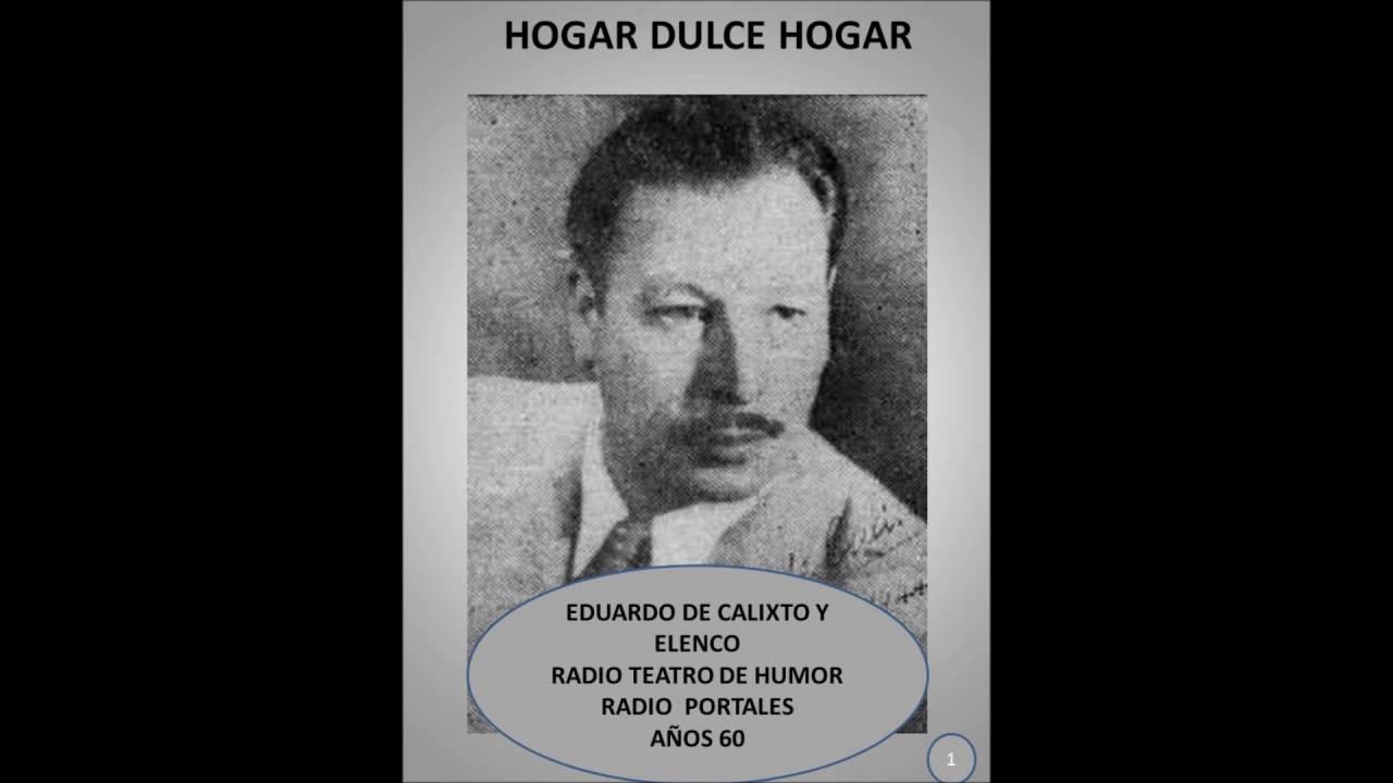 Hogar Dulce Hogar 1 Radio Teatro De Humor Radio Portales Youtube