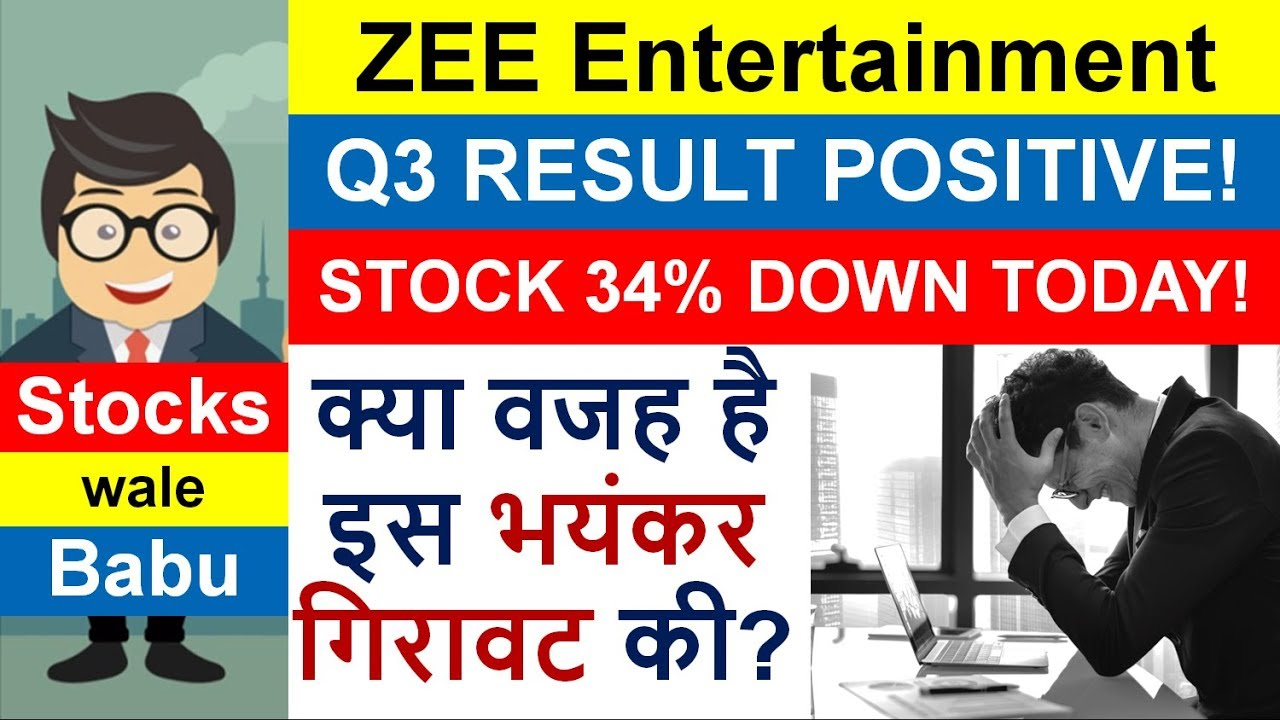 Why Zee Share Price Crashed 34 Today Made A New 52 Weeks Low After Positive Q3 Result Youtube
