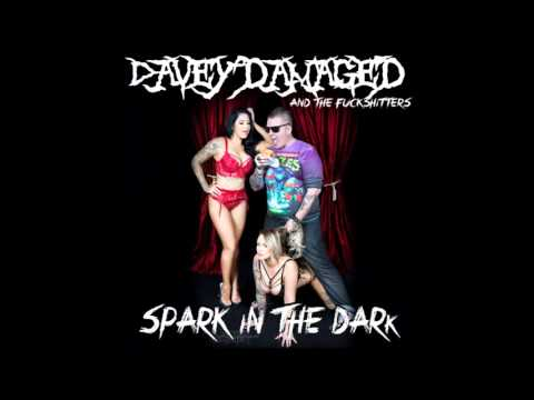 Davey Damaged and The F**ks**ters - Spark In The Dark (Alice Cooper cover)