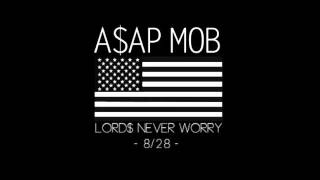 A$AP Mob - Choppas On Deck (Lord$ Never Worry)