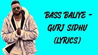 BASS BALIYE FULL SONG WITH (LYRICS) BY GURJ SIDHU | LATEST PUNJABI SONGS 2019
