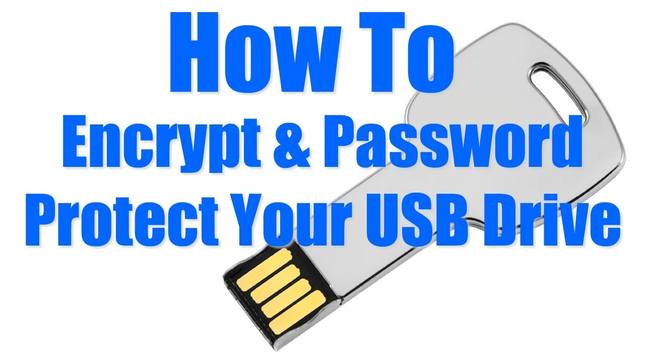 How To Encrypt Password Protect Your Usb Drive Youtube