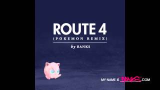 SONG: Route 4 (Pokemon Remix by Banks) FREE DOWNLOAD