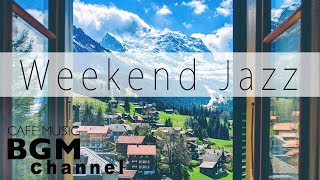 Weekend Jazz Mix - Chill Out Jazz Music - Relaxing Cafe Music For Sleep, Work, Study