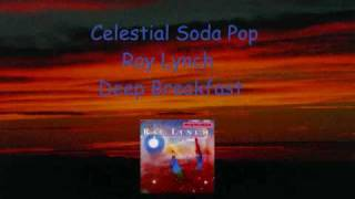 Celestial Soda Pop- Ray Lynch