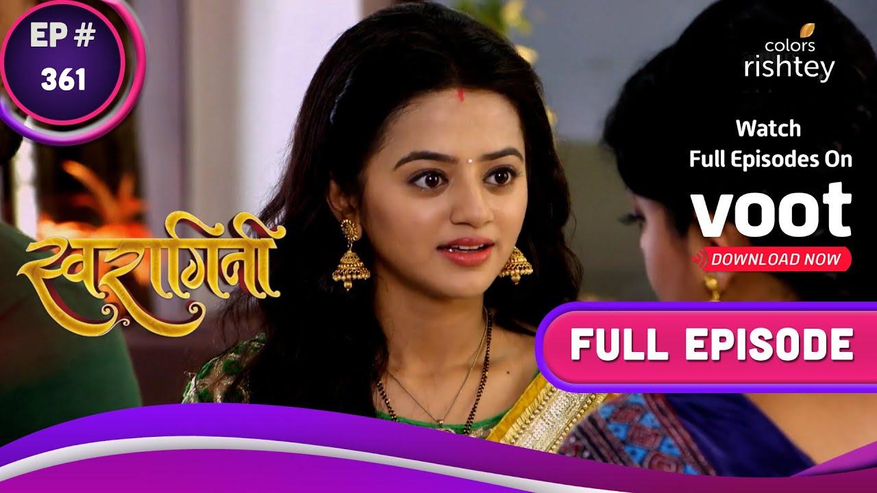 Download Swaragini   स्वरागिनी   Ep. 361   Sahil To Marry Swara!   साहिल स्वरा से करेगा शादी