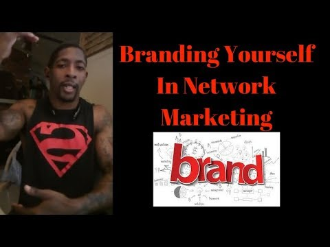 Branding Yourself In Network Marketing