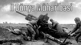 II Dünya Müharibəsi 1939 - 1945