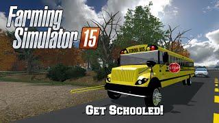 FS15: S2 Mod Spotlight #37- Get Schooled!