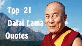 Top  21 Dalai Lama Quotes || (Author of The Art of Happiness)