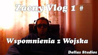Zacny Vlog 1 # - Wspomnienia z Wojska