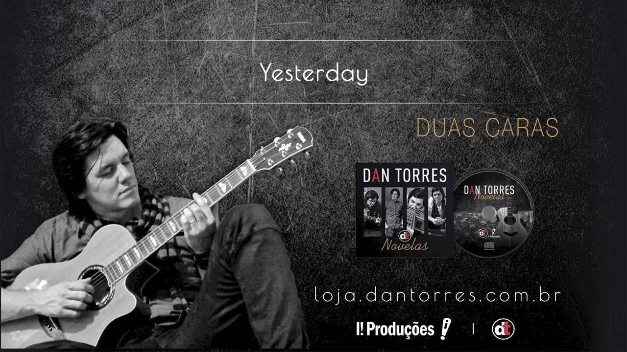 DAN TORRES - Yesterday (Novela - Duas Caras)