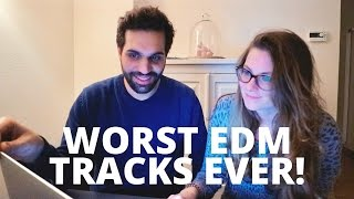 REACTING TO THE WORST EDM TRACKS EVER CREATED