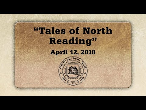 North Reading Historical Society & Gordon Hall Presents: Tales of North Reading April12th, 2018