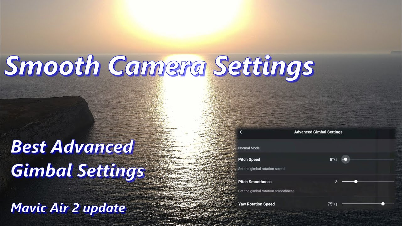 Mavic Air 2: Smooth Camera Settings - new Advanced Gimbal settings explained
