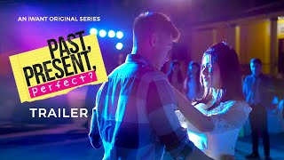 'Past, Present, Perfect?' Streaming this May 31! | iWant Original Series