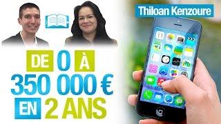 De 0 à 350 000 EUROS en 2 ANS avec 1 APPLICATION