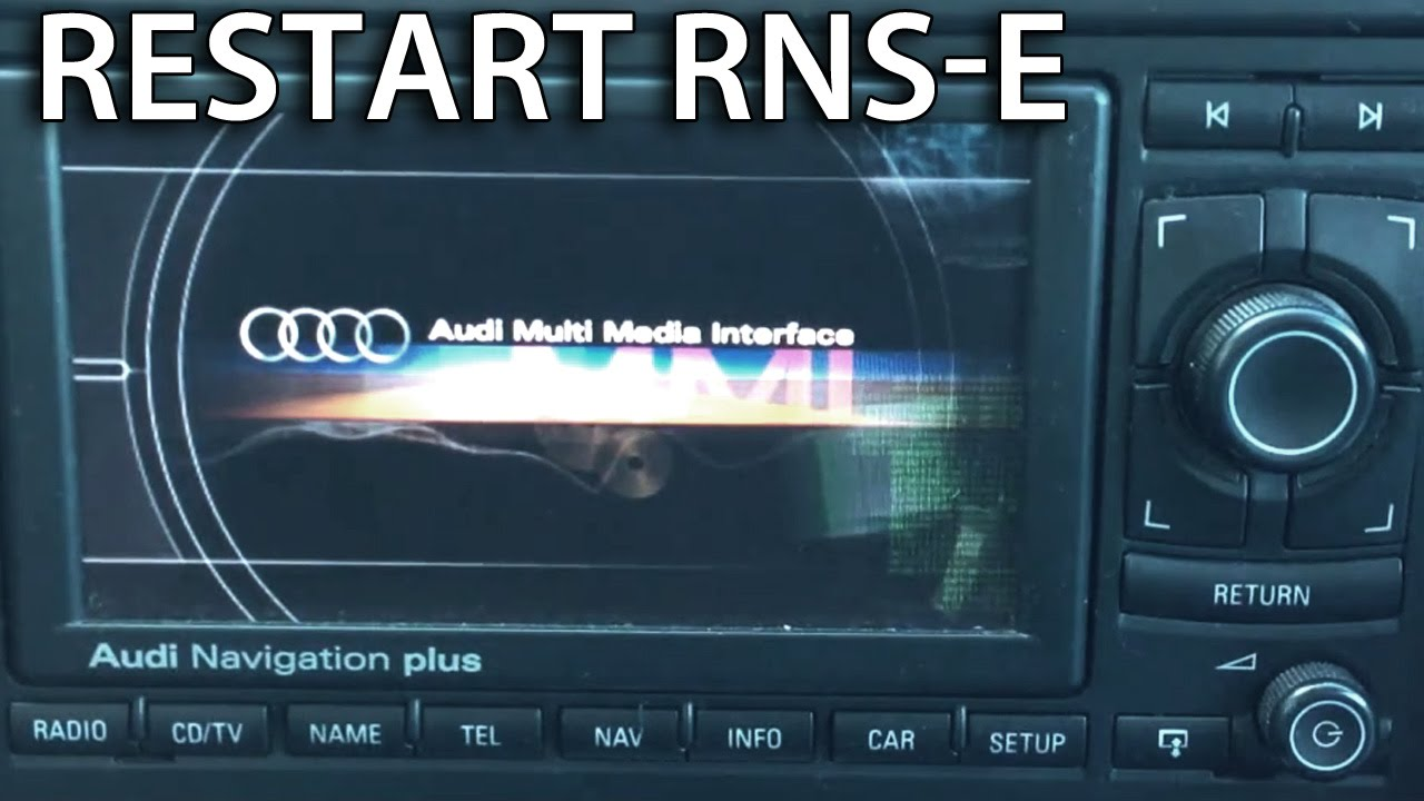 How To Force Reboot Rns E Audi A3 A4 A6 Tt R8 Exeo