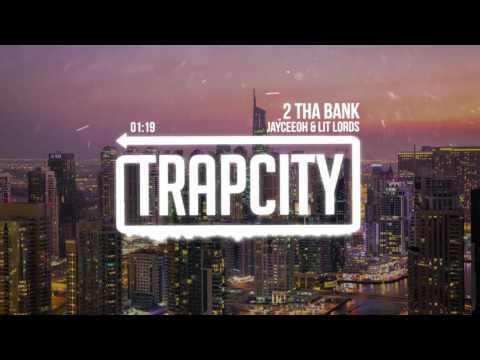 Jayceeoh & Lit Lords - 2 Tha Bank
