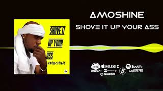 vuclip Amoshine - Shove It Up Your Ass [Official Audio]