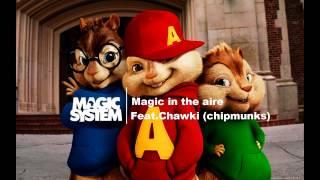 Magic System - Magic In The Air Feat. Chawki [version chipmunks]
