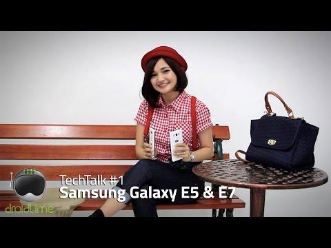 Samsung Galaxy E5 & Galaxy E7 - TechTalk #1