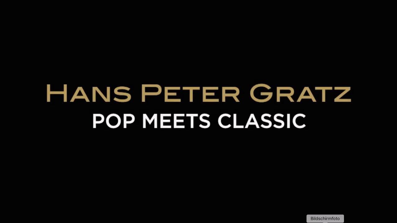 Hans Peter Gratz & friends | Pop meets Classic Trailer