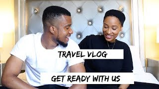 TRAVEL VLOG | GET READY WITH US TO...
