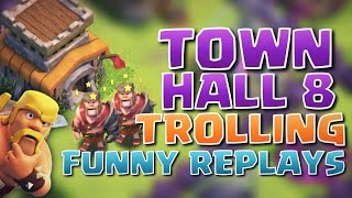 "Clash of Clans - ""Town Hall 8 Trolling!"" Funny Troll Base & Defensive Replays"
