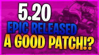EPIC GAMES FINALLY MADE A GOOD PATCH!? (Fortnite Patch 5.20)