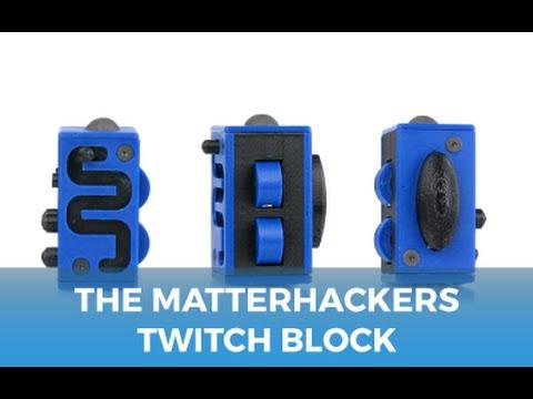 The Twitch Block | MatterHackers